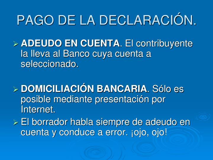 PAGO DE LA DECLARACIÓN.