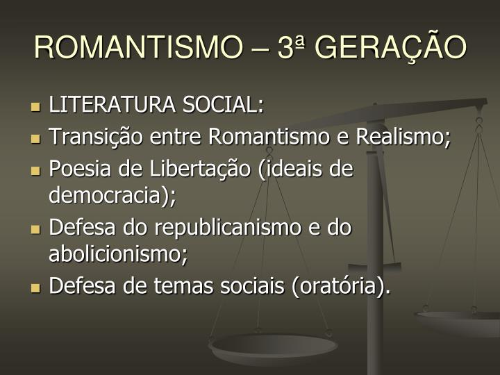 ROMANTISMO – 3ª GERAÇÃO