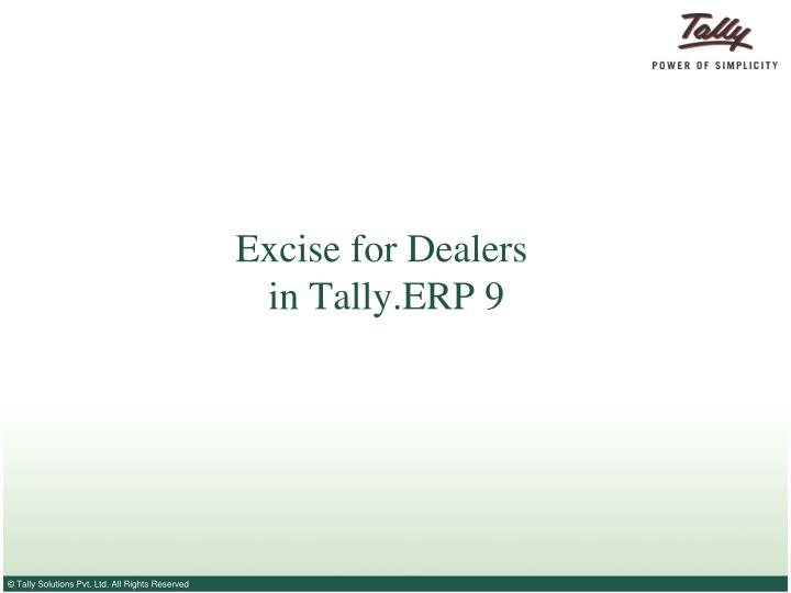 excise for dealers in tally erp 9