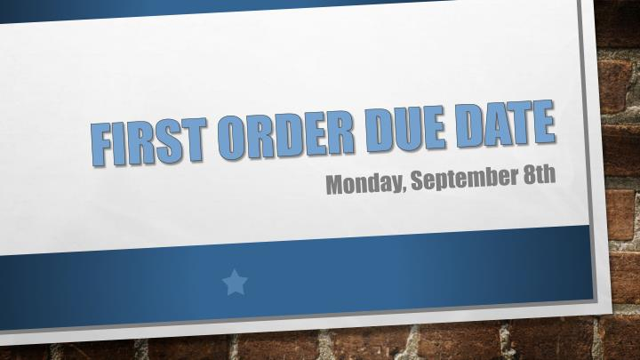 First Order Due Date