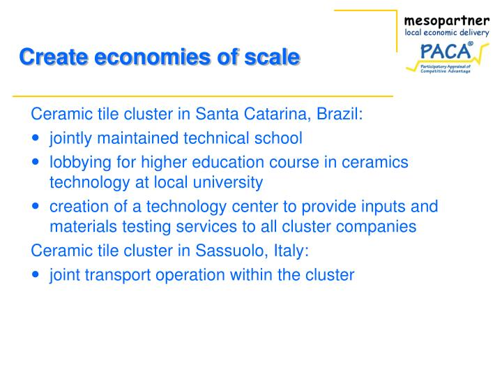 Create economies of scale