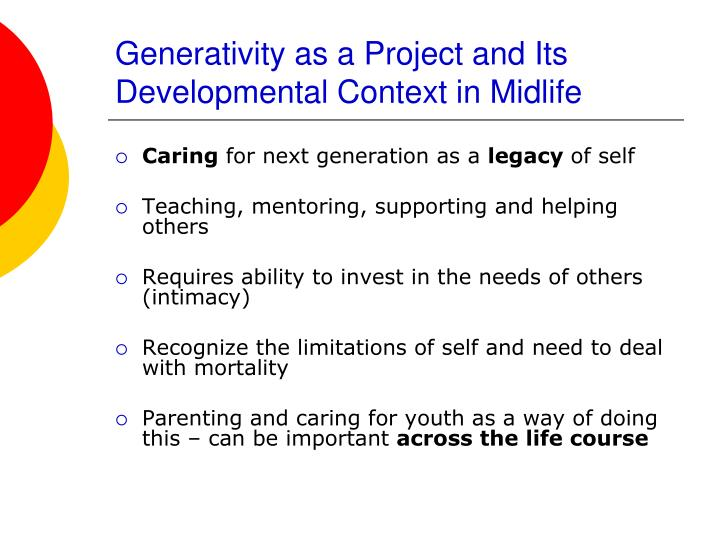 Generativity as a Project and Its Developmental Context in Midlife