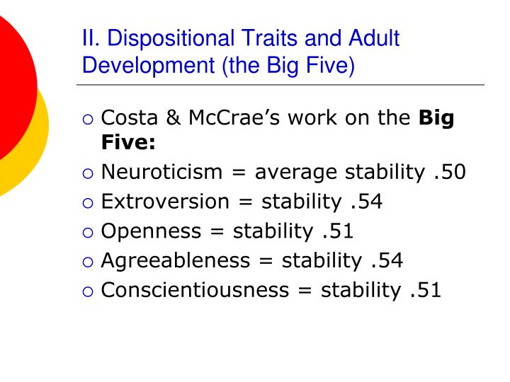 II. Dispositional Traits and Adult Development (the Big Five)