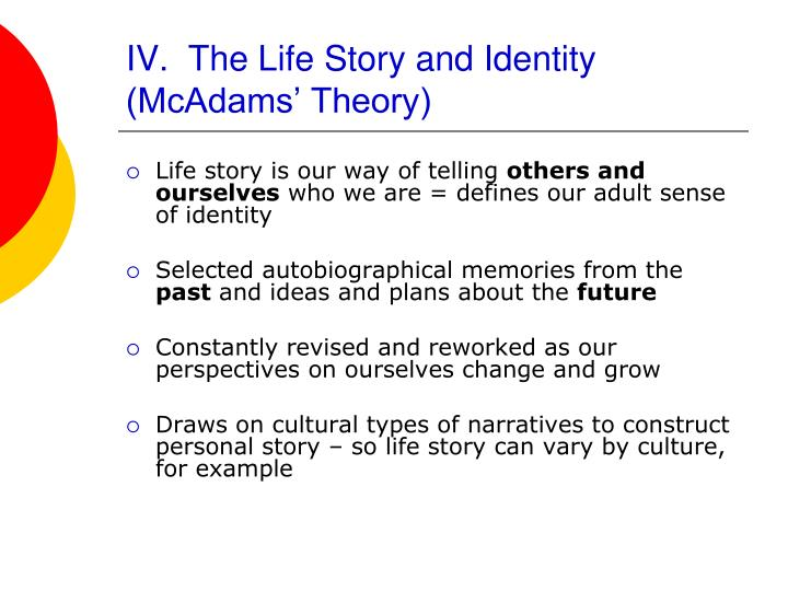 IV.  The Life Story and Identity (McAdams' Theory)