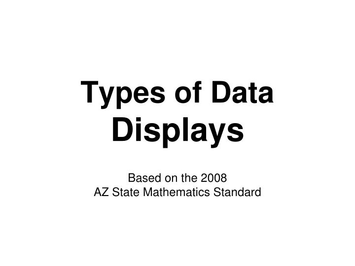 Types of data displays
