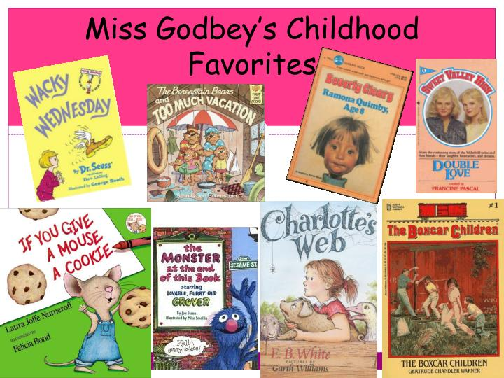Miss godbey s childhood favorites