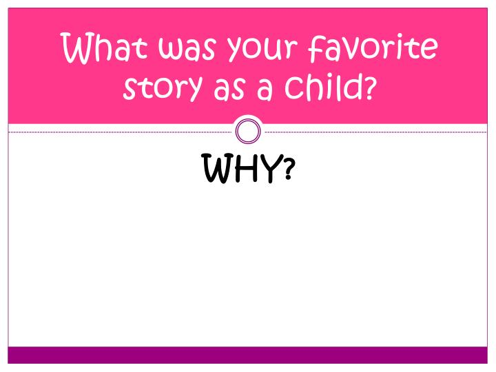 What was your favorite story as a child