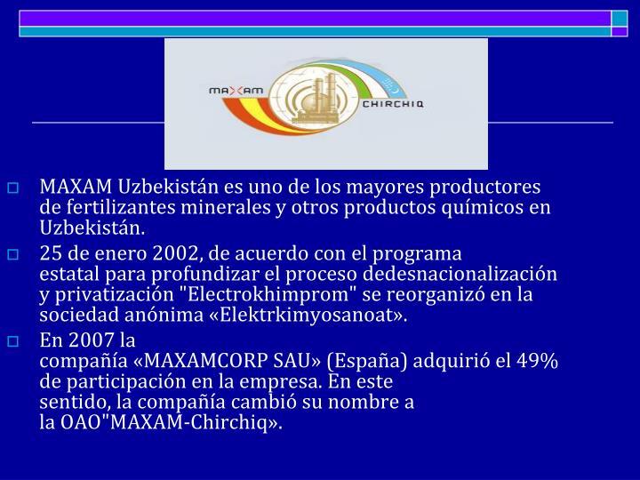 MAXAMUzbekistán es uno delos mayores productores defertilizantes mineralesy otros productos químicosen Uzbekistán.