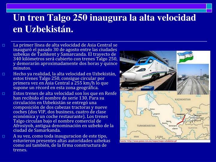 Un tren Talgo 250 inaugura la alta velocidad en Uzbekistán.