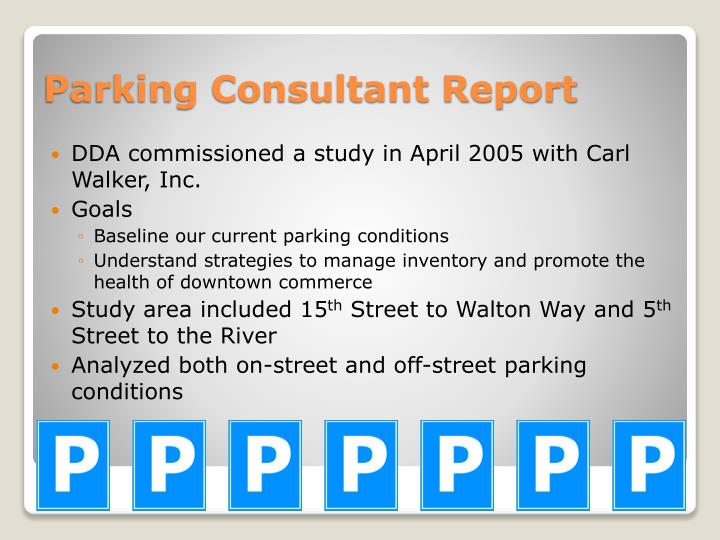 DDA commissioned a study in April 2005 with Carl Walker, Inc.