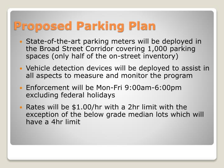 State-of-the-art parking meters will be deployed in the Broad Street Corridor covering 1,000 parking spaces (only half of the on-street inventory)