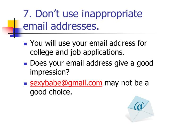 7. Don't use inappropriate email addresses.