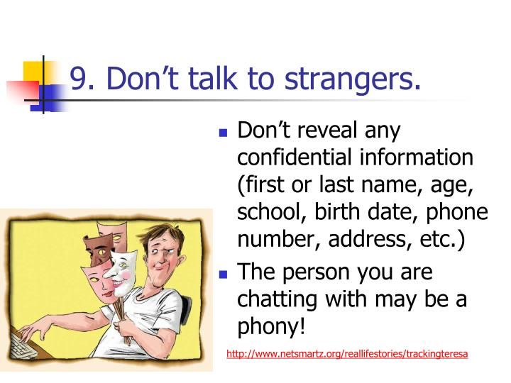 9. Don't talk to strangers.
