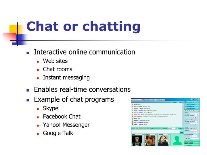 Chat or chatting
