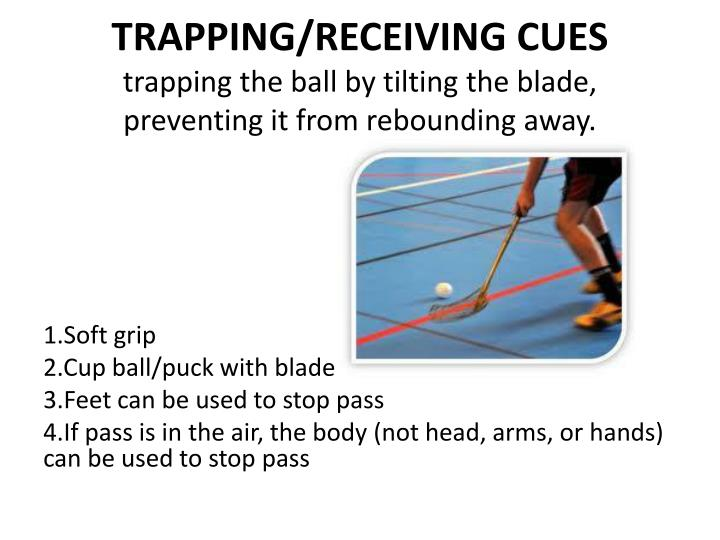 TRAPPING/RECEIVING CUES