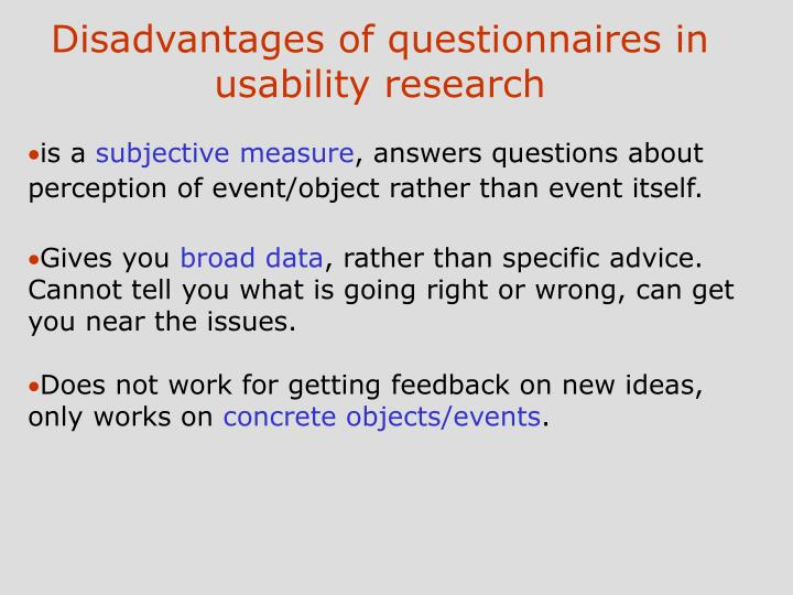 Disadvantages of questionnaires in usability research