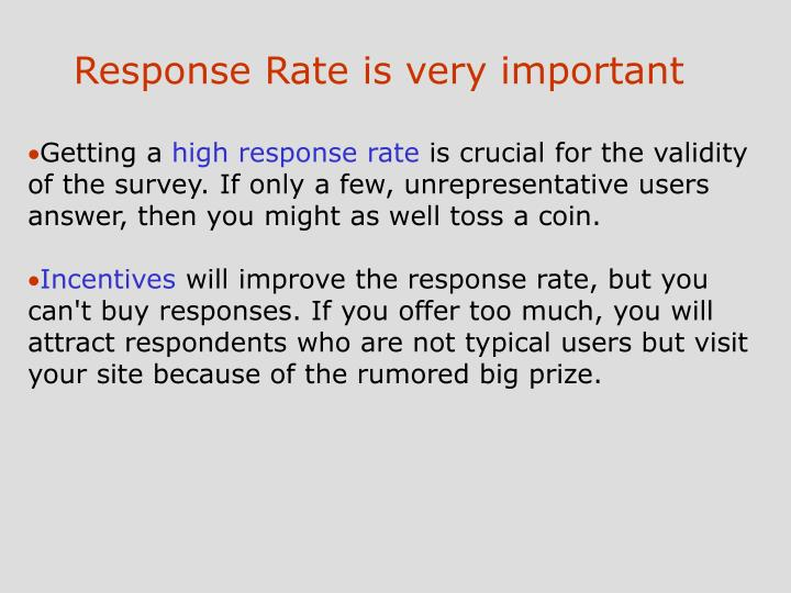 Response Rate is very important