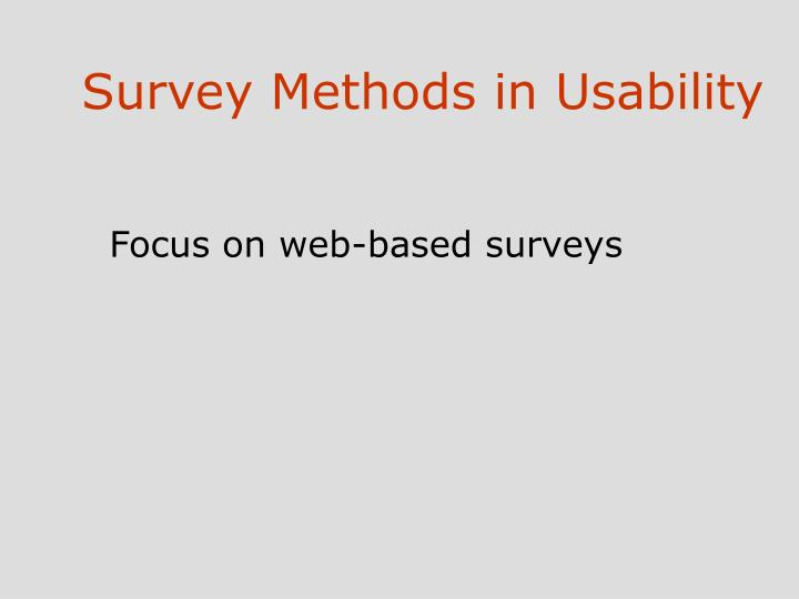 Survey methods in usability
