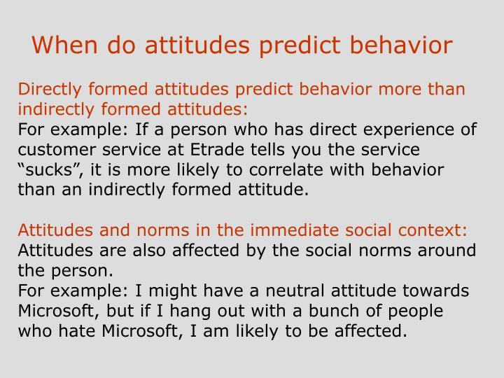 When do attitudes predict behavior