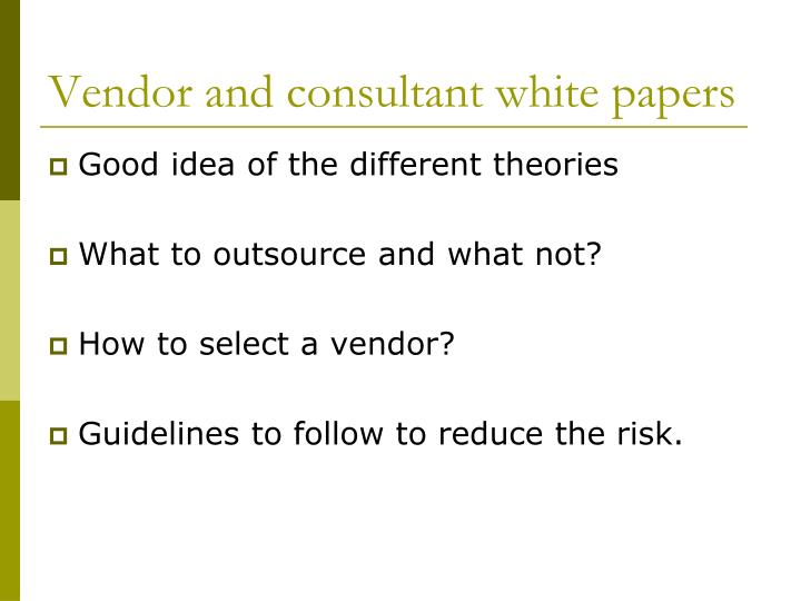 Vendor and consultant white papers