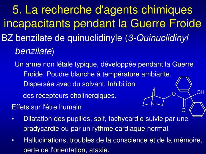 5. La recherche d'agents chimiques incapacitants pendant la Guerre Froide