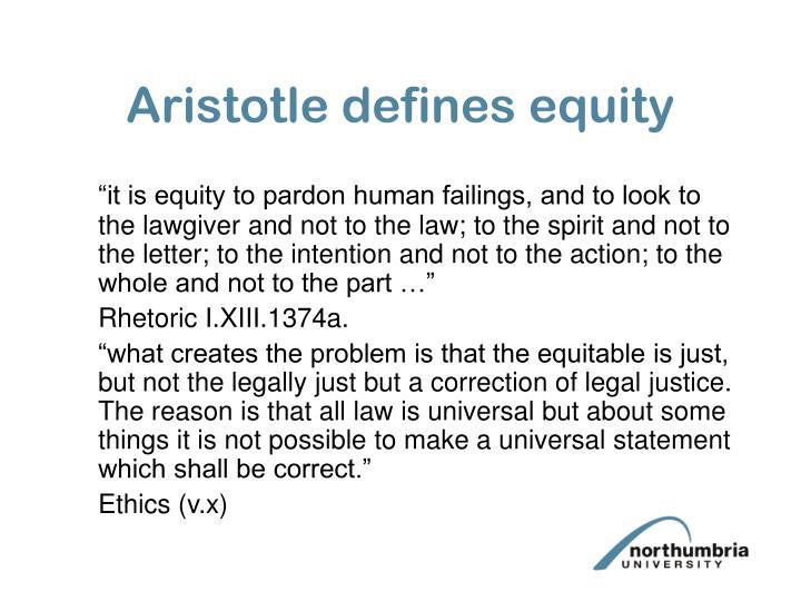 Aristotle defines equity