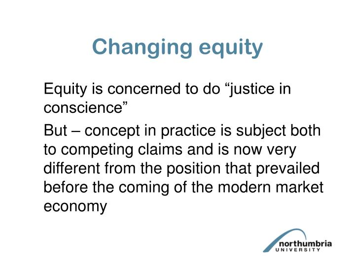 Changing equity