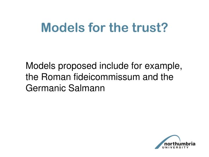Models for the trust?