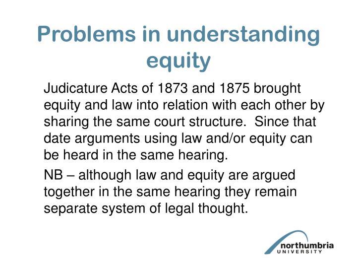 Problems in understanding equity