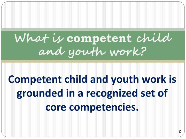 What is competent child and youth work
