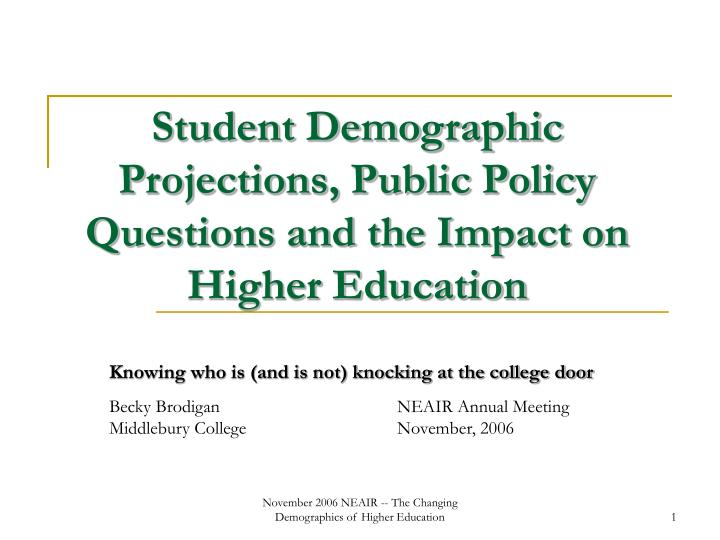 Student Demographic Projections, Public Policy Questions and the Impact on Higher Education