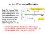 forward backward hadrons