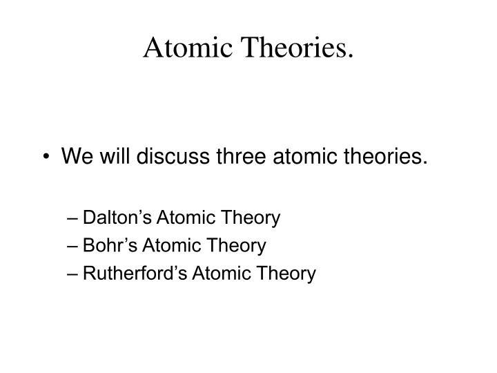 Atomic Theories.