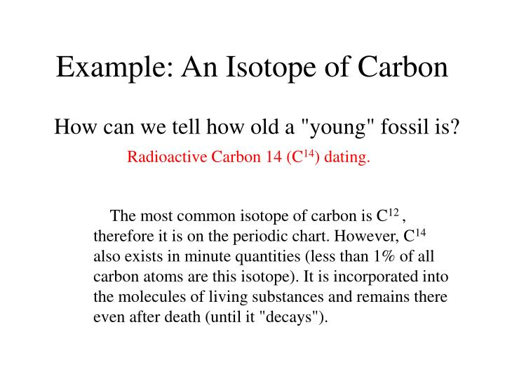 Example: An Isotope of Carbon