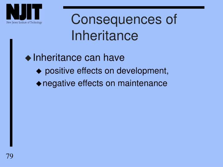 Consequences of Inheritance