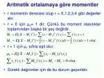 aritmetik ortalamaya g re momentler1