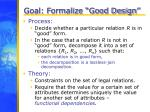 goal formalize good design