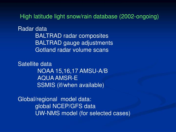 High latitude light snow/rain database (2002-ongoing)