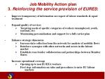 job mobility action plan 3 reinforcing the service provision of eures