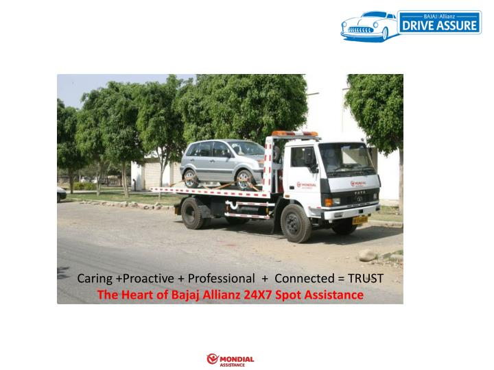 Caring +Proactive + Professional  +  Connected = TRUST