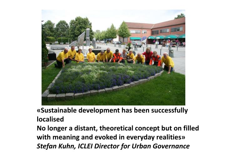 «Sustainable development has been successfully localised