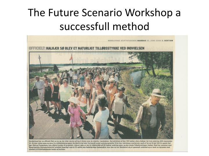 The Future Scenario Workshop a successfull method