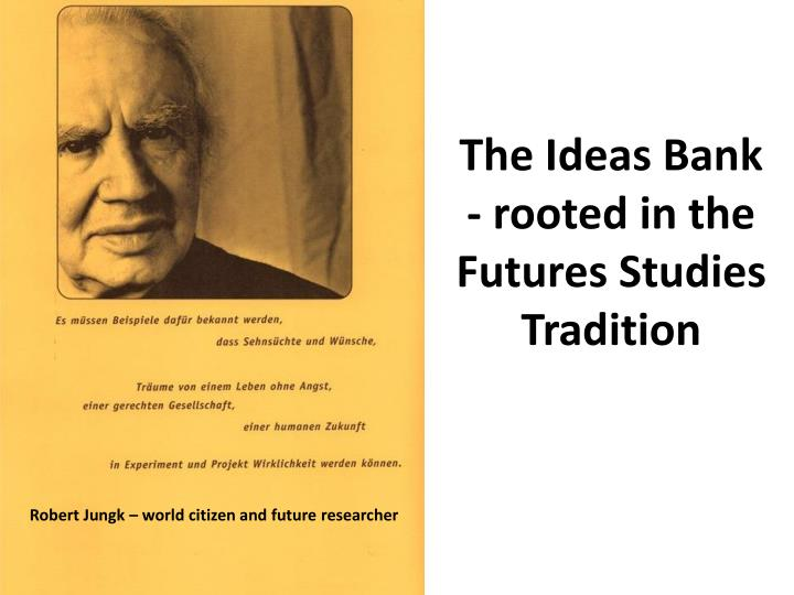 The ideas bank rooted in the futures studies tradition