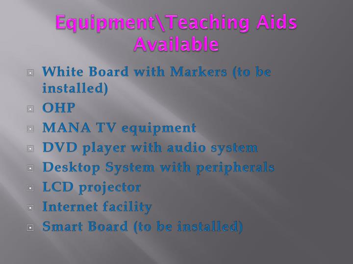Equipment teaching aids available