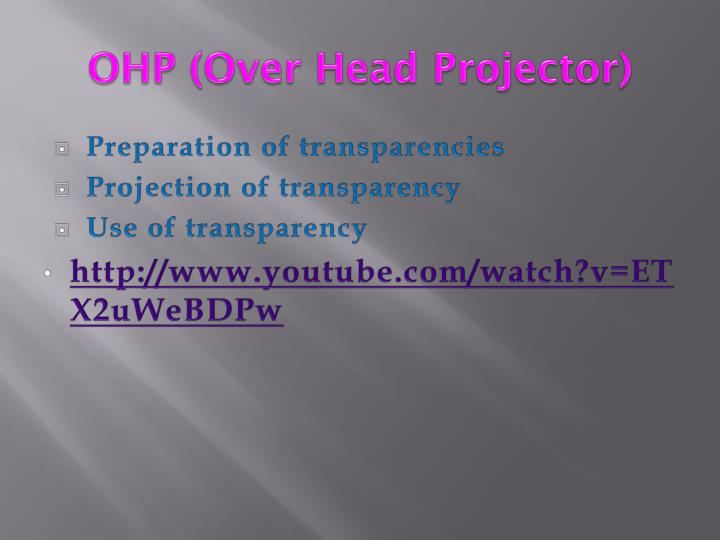 OHP (Over Head Projector)