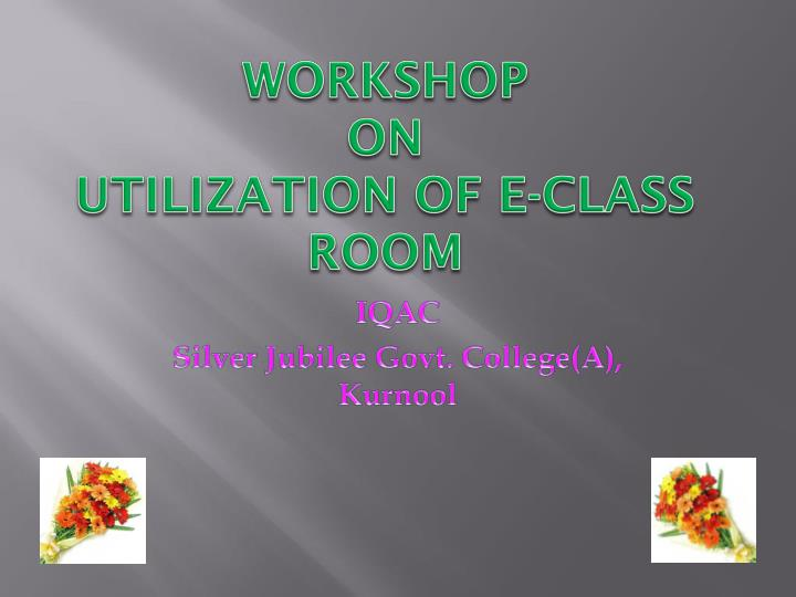 Workshop on utilization of e class room