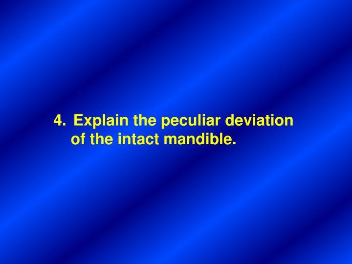 Explain the peculiar deviation