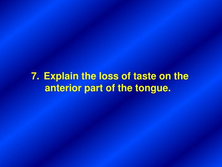 Explain the loss of taste on the