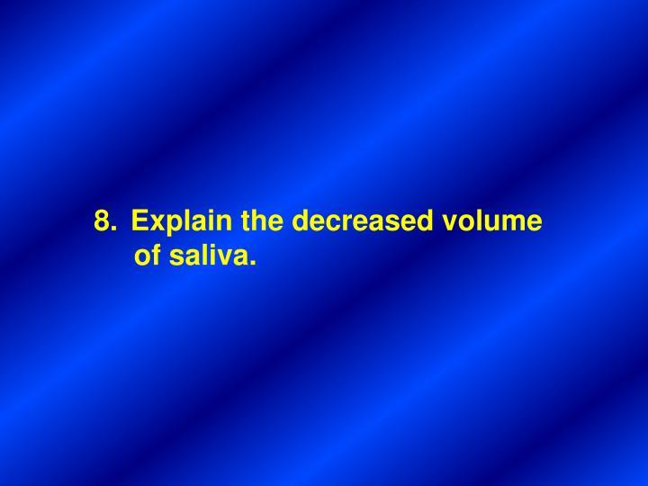 Explain the decreased volume