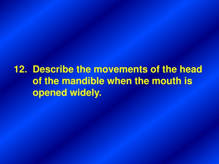 12.  Describe the movements of the head
